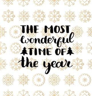De mooiste tijd van het jaar belettering van ontwerp op sneeuwvlokken achtergrond. kerstmis of nieuwjaar naadloze patroon. happy holidays typografie voor wenskaartsjabloon of poster concept.