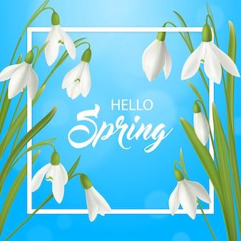 De realistische achtergrond van de de zomeraffiche van de sneeuwklokjebloem hallo met vlakke kader overladen teksten en de natuurlijke illustratie van de lenteflowage