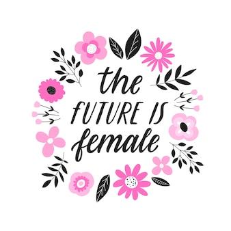 De toekomst is vrouwelijk - hand getrokken feministische citaat belettering