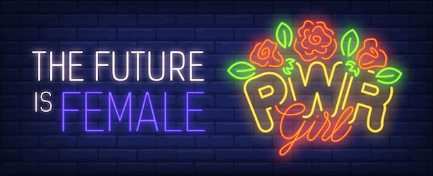 De toekomst is vrouwelijk neonteken. bos van rozen en heldere inscriptie op bakstenen muur.