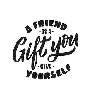 De vakantiezin een vriend is een cadeau dat je jezelf geeft het retro-citaat en gezegde voor happy friends-dag Premium Vector
