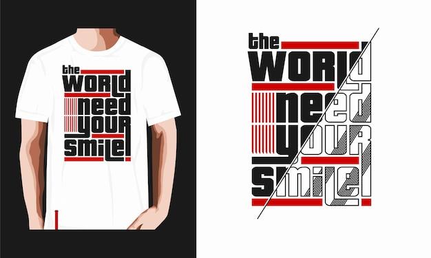 De wereld heeft je nodig glimlach grafisch t-shirt typografie illustratie premium vector