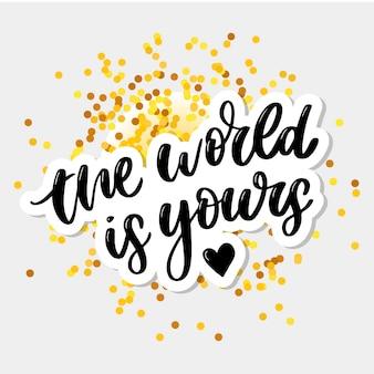 De wereld is van jou belettering