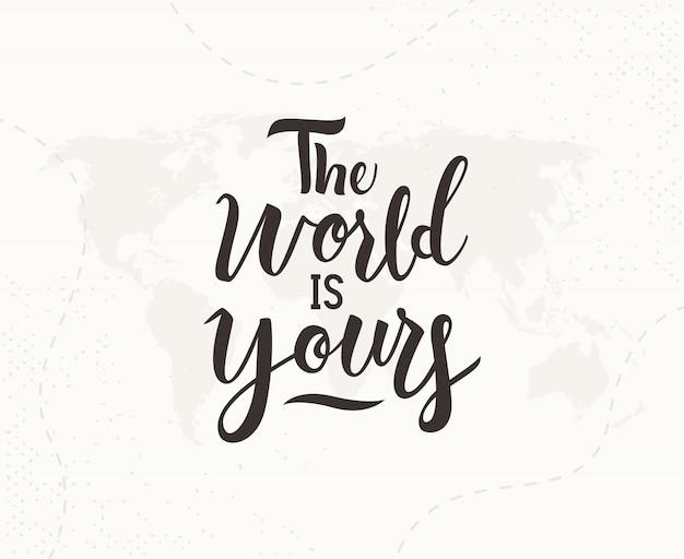 De wereld is van jou, handgeschreven letters