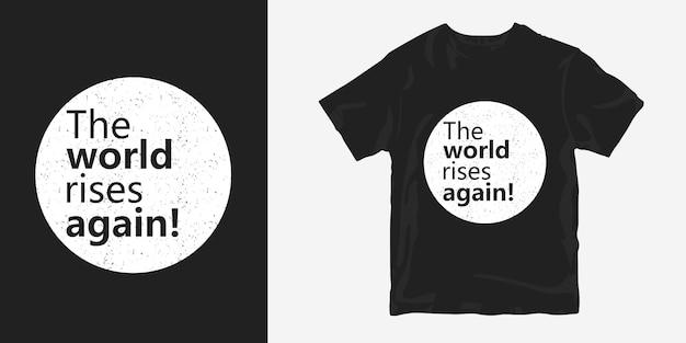 De wereld stijgt opnieuw t-shirtontwerpmotivatiecitaten