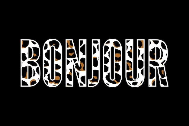 Decoratieve bonjour hello-slogantekst met luipaardhuidachtergrond Premium Vector