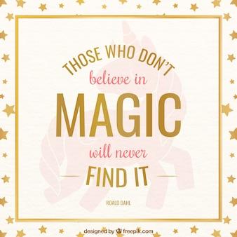 Degenen die niet geloven in de magie zal nooit vinden