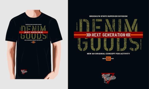 Denim goederen grafische typografie vector ontwerp t-shirt print premium vector