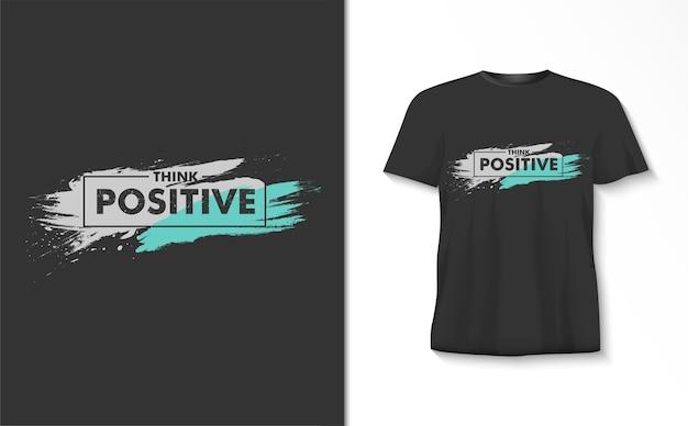 Denk aan een positieve typografiet-shirt