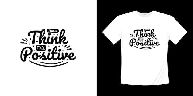 Denk altijd positief te zijn motiverende belettering typografie citaten ontwerp. belettering handgeschreven stijl.