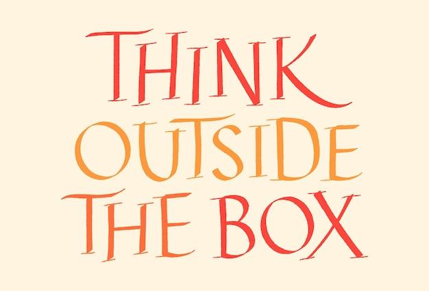Denk buiten de doos met de hand getekende letters
