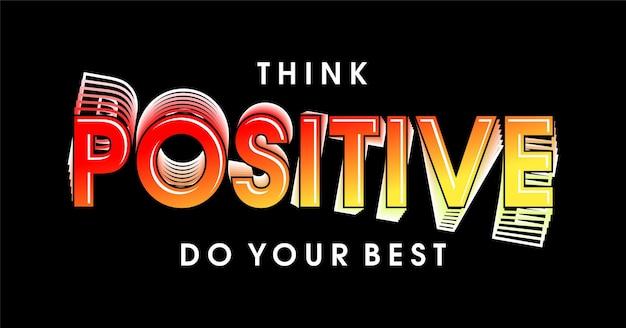 Denk positief doe je best motiverende inspirerende citaat t-shirt ontwerp grafische vector