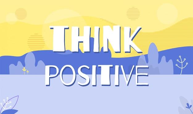 Denk positieve motivatie citaat bannermalplaatje