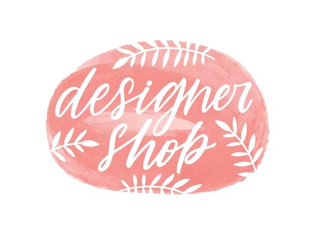 Designer winkel handgeschreven kleur belettering. penseelstreek winkel naam cursieve inscriptie met botanische elementen geïsoleerde vector kalligrafie. kalligrafische typografie, fashion boutique logo-ontwerp.