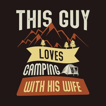 Deze man houdt van kamperen met zijn vrouw. camp citaat en zeggen