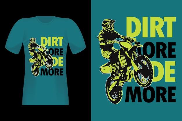 Dirt more ride more vintage t-shirtontwerp met silhouet