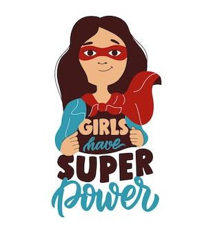 Dit is een zin meisjes hebben superkracht het cartoonmeisje en het beletteringontwerp voor damesontwerpen