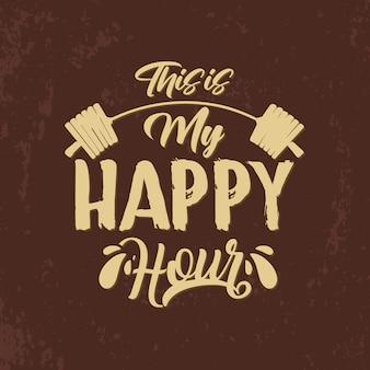 Dit is mijn happy hour typografie citaten ontwerp graphics