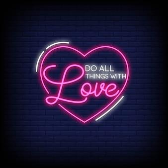 Doe alle dingen met liefde neonreclame stijl tekst vector