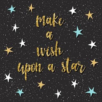 Doe een wens op een ster. handgeschreven gouden letters en met de hand getekende ster voor design t-shirt, kerstkaart, kerstuitnodiging, nieuwjaarsaffiche, valentijnsdagbrochures, romantisch plakboek enz.