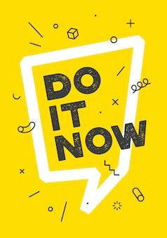 Doe het nu, belettering voor inspirerende poster. klaar om te printen Premium Vector