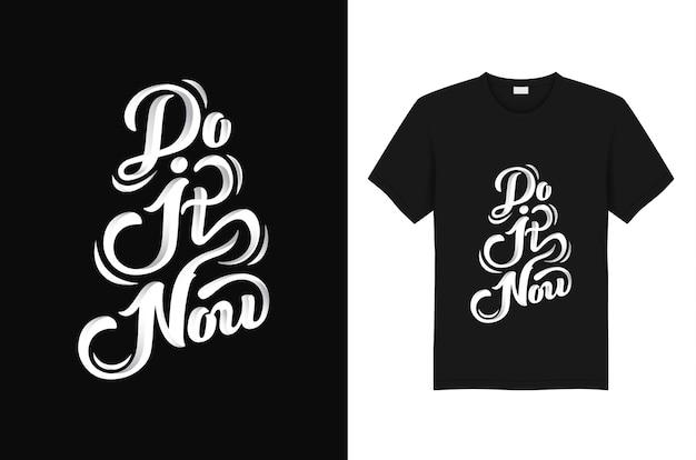 Doe het nu slogan en citeer t-shirt typografieontwerp