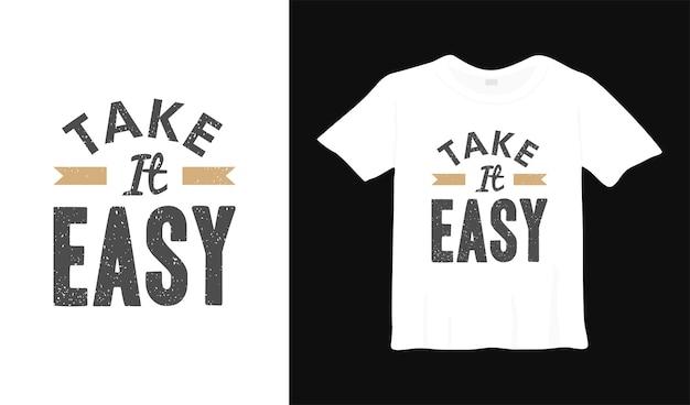 Doe het rustig aan motiverend t-shirtontwerp