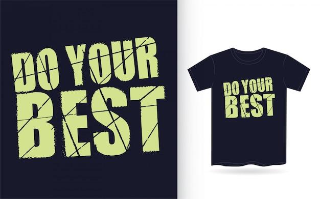 Doe je best typografie slogan voor het afdrukken van t-shirts