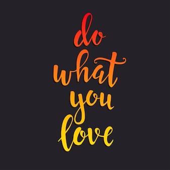 Doe waar je van houdt met de hand getekende typografie poster