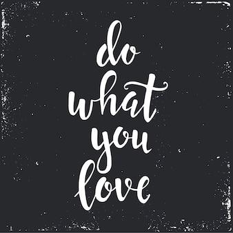 Doe waar je van houdt, tekst in de hand getekend
