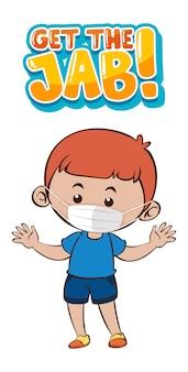 Download de jab-lettertypebanner met een jongen die een medisch masker op wit draagt
