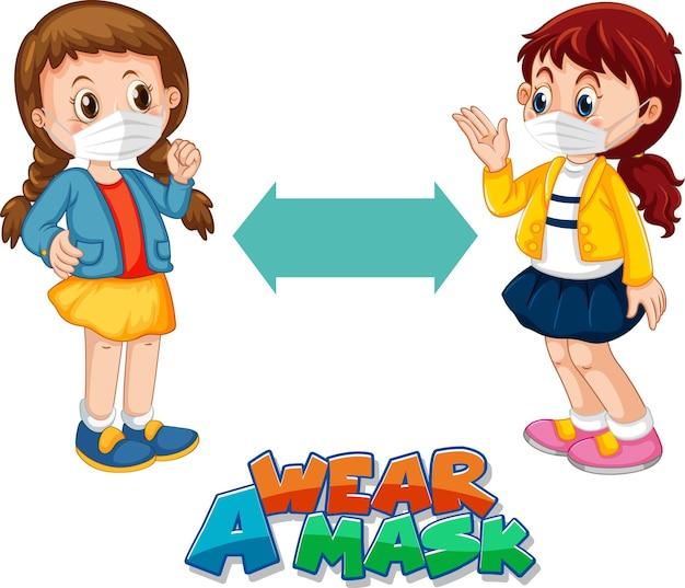 Draag een masker-lettertype in cartoonstijl met twee kinderen die sociale afstand houden geïsoleerd op een witte achtergrond