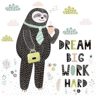 Dream big work harde afdruk met schattige luiaard