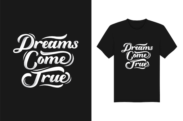 Dreams come true t-shirtontwerp met letters