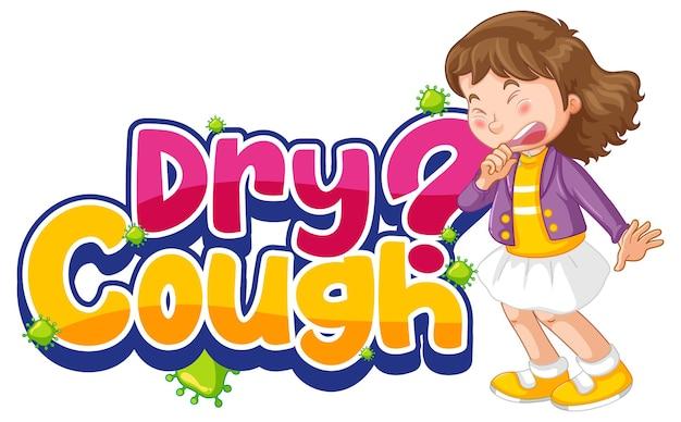Droge hoest-lettertype in cartoonstijl met een meisje dat zich ziek voelt geïsoleerd op een witte achtergrond