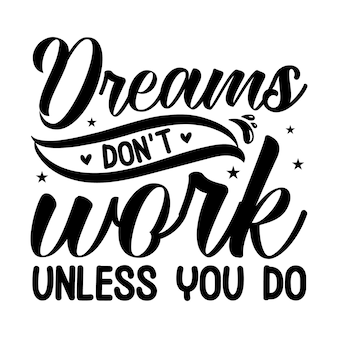 Dromen werken niet tenzij jij dat doet