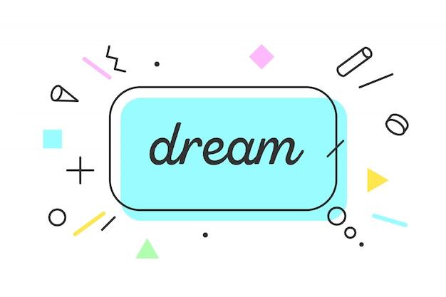 Droom. banner, tekstballon, poster en sticker concept