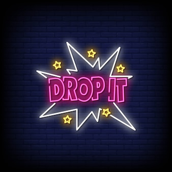 Drop it neon signs style text