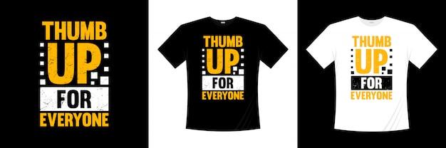 Duim omhoog voor iedereen t-shirtontwerp typografie