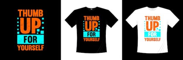 Duim omhoog voor jezelf typografie t-shirt ontwerp