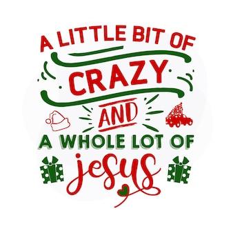 Een beetje gek, heel veel jezus kerstcitaat premium vector