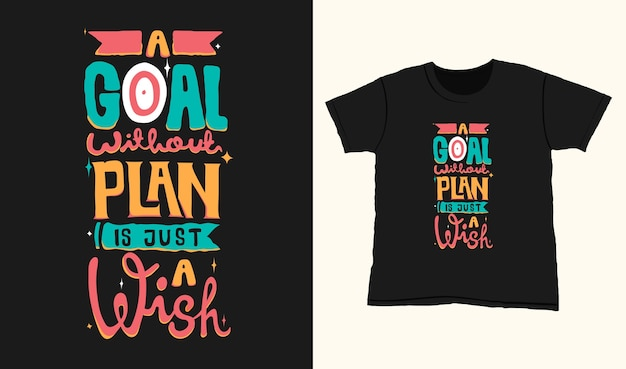 Een doel zonder plan is slechts een wens. citeer typografie belettering voor t-shirtontwerp. handgetekende letters