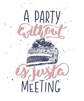 Een feest zonder cake is gewoon een vergaderkaart