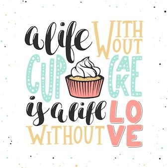 Een leven zonder cupcake is een leven zonder liefde