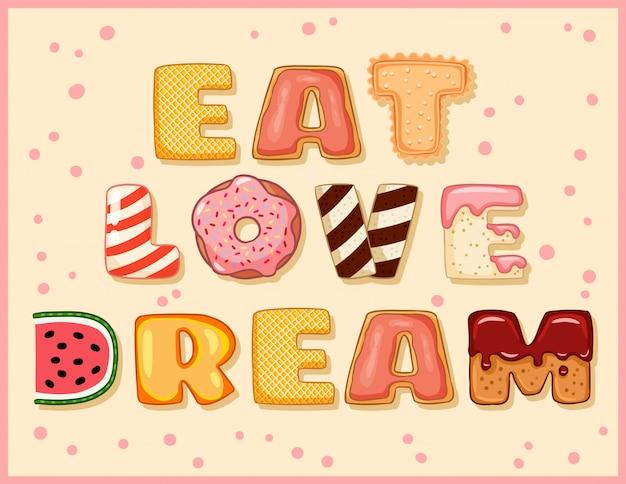 Eet love dream leuke grappige ansichtkaart met smakelijke letters.