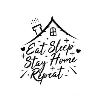 Eet slaap blijf thuis herhaal typografieontwerp