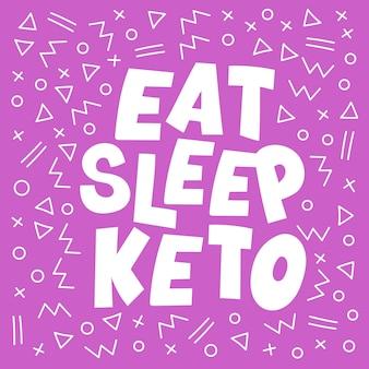 Eet slaap gezond keto dieetopschrift