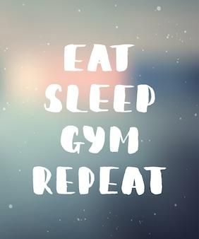 Eet, slaap, gym, herhaal. handgeschreven letters