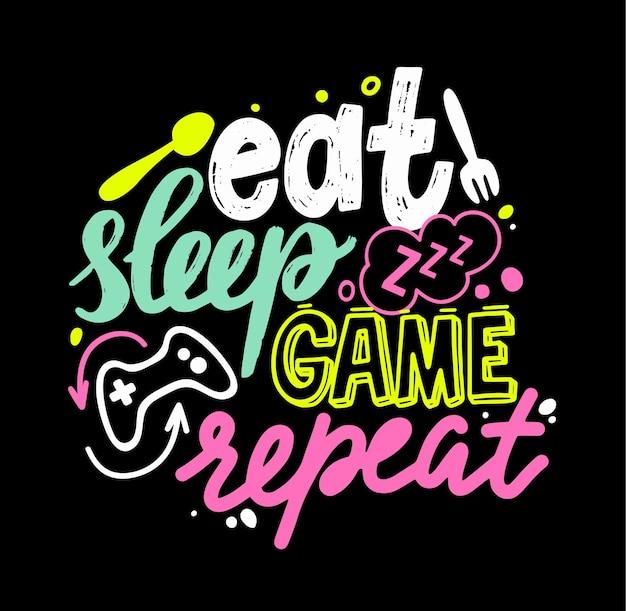 Eet, slaap, spel, herhaal gamer-belettering en doodle-elementen. t-shirtprint, banner met creatieve graffiti of typografie