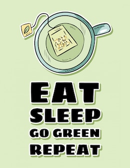 Eet slaapgroen herhaling. kopje groene thee. hand getrokken cartoon belettering